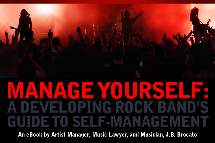 Manage Yourself: A Developing Rock Band's Guide to Self Management